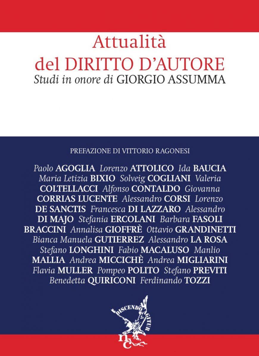 """""""Attualità del diritto d'autore. Studi in onore di Giorgio Assuma"""""""